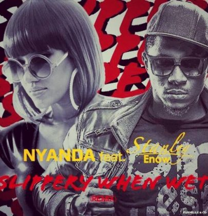 New Music: Nyanda ft Stanley Enow – Slippery When Wet Remix